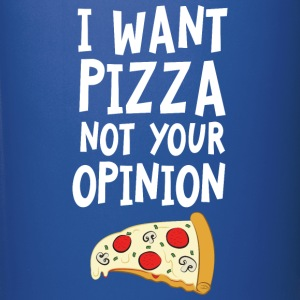 I Want Want Pizza - Not Your Opinion Kopper & tilbehør - Ensfarget kopp