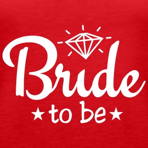 bride to be with diamond 1c Tops - Frauen Premium Tank Top