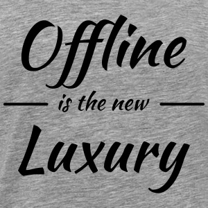 Offline is the new luxury Tee shirts - T-shirt Premium Homme