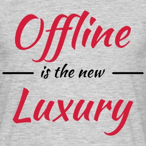 Offline is the new luxury Camisetas - Camiseta hombre