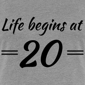 Life begins at 20 T-shirts - Dame premium T-shirt