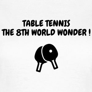 Table Tennis - Ping Pong - Sport - Racket - Ball T-skjorter - T-skjorte for kvinner