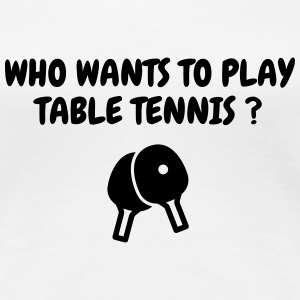 Table Tennis - Ping Pong - Sport - Racket - Ball T-shirts - Premium-T-shirt dam