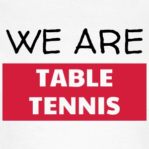 Table Tennis - Ping Pong - Sport - Racket - Ball T-shirts - T-shirt dam