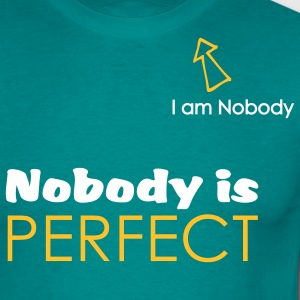 nobodys perfect ; I'm nobody Tee shirts - T-shirt Homme