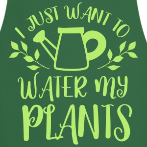 i just want to water my plants  Aprons - Cooking Apron