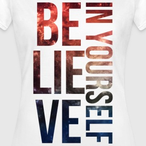 (BELIEVE IN YOURSELF) Gal T-Shirts - Women's T-Shirt