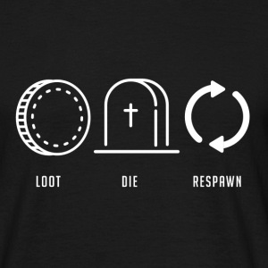 Loot Die Respawn - T-shirt Homme