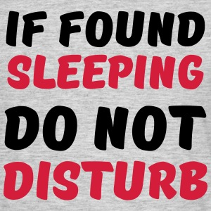 If found sleeping, do not disturb T-Shirts - Men's T-Shirt