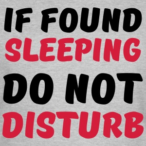 If found sleeping, do not disturb T-Shirts - Women's T-Shirt
