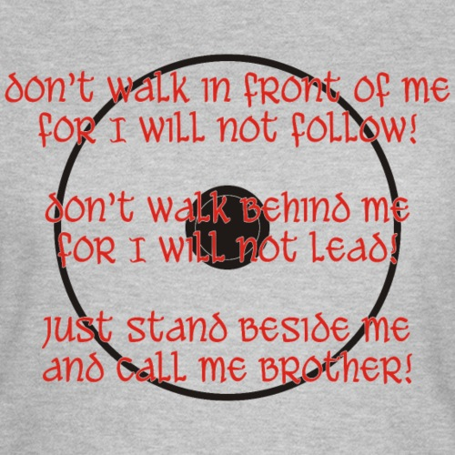 stand beside me and call me brother!