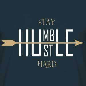 Stay humble hustle hard - Männer T-Shirt