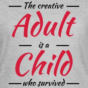 The creative adult is a child who survived Camisetas - Camiseta mujer