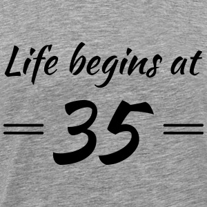 Life begins at 35 T-Shirts - Men's Premium T-Shirt