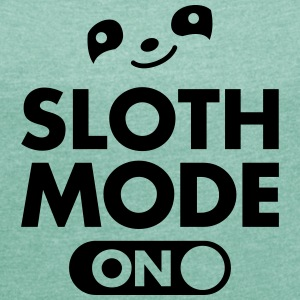 Sloth Mode (On) T-skjorter - T-skjorte med rulleermer for kvinner