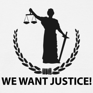We want justice T-Shirts - Men's T-Shirt