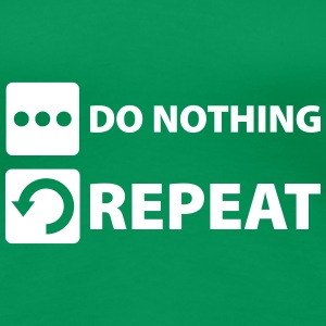 do nothing and repeat Camisetas - Camiseta premium mujer
