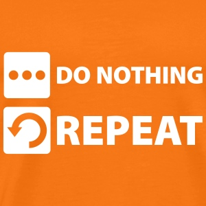 do nothing and repeat T-shirts - Mannen Premium T-shirt
