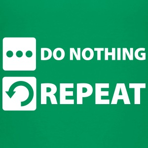 do nothing and repeat T-Shirts - Teenager Premium T-Shirt