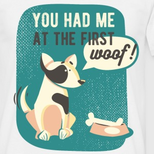 You had me at the first woof - Männer T-Shirt