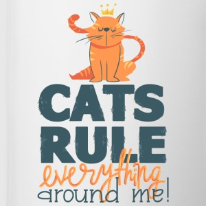 Cats rule everything around me - Tasse