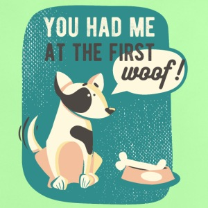 You had me at the first woof - Baby T-Shirt