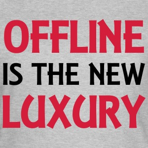 Offline is the new luxury T-shirts - Vrouwen T-shirt