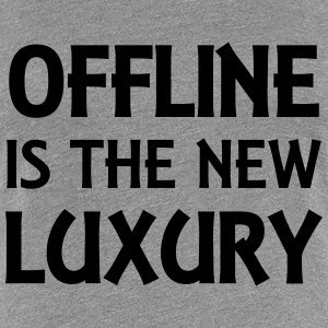 Offline is the new luxury T-Shirts - Women's Premium T-Shirt