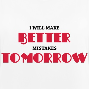 I will make better mistakes tomorrow Sportbekleidung - Frauen Tank Top atmungsaktiv