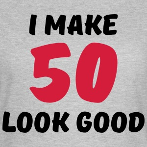 I make 50 look good T-shirts - Dame-T-shirt