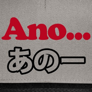 Ano... (Japanese for Umm...I Was Thinking) Caps & Hats - Snapback Cap