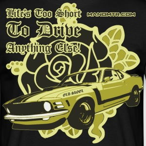 lifes too short to drive anything else: mstg - Maglietta da uomo