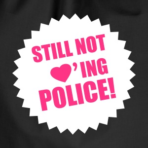 Still not Loving Police Bags & Backpacks - Drawstring Bag