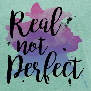 Real not Perfect - Women's T-shirt with rolled up sleeves