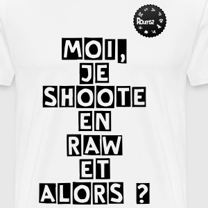 Moi, je shoote en raw by Rouen52 - T-shirt Premium Homme