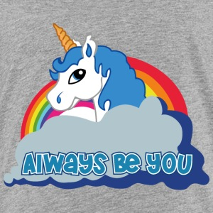 Always be you (Unicorn) T-Shirts - Kinder Premium T-Shirt