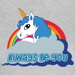 Always be you (Unicorn) T-Shirts - Frauen T-Shirt