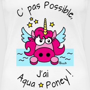T-shirt P Femm Licorne Pas possible J'ai aquaponey - T-shirt Premium Femme