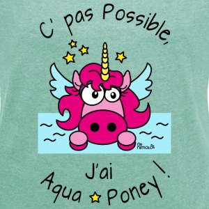 T-shirt mr Licorne Pas possible, J'ai aquaponey - T-shirt Femme à manches retroussées