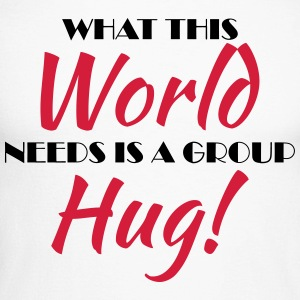 What this world needs is a group hug! Long sleeve shirts - Men's Long Sleeve Baseball T-Shirt