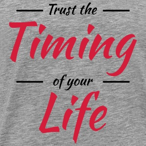 Trust the timing of your life T-shirts - Mannen Premium T-shirt