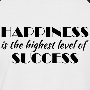 Happiness is the highest level of success T-Shirts - Männer Baseball-T-Shirt