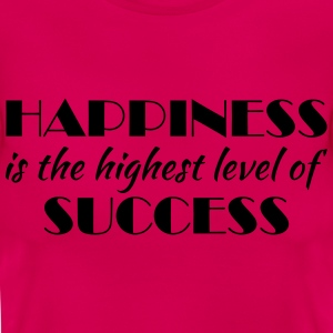 Happiness is the highest level of success Tee shirts - T-shirt Femme