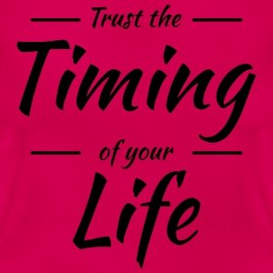 Trust the timing of your life T-Shirts - Women's T-Shirt