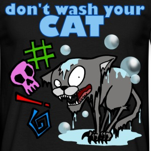 don't wash your cat! - T-shirt Homme