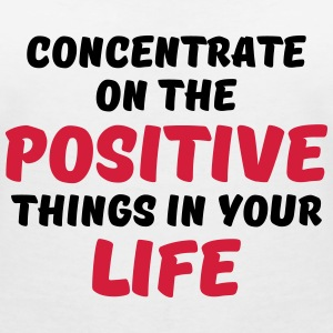 Concentrate on the positive things T-shirts - Dame-T-shirt med V-udskæring