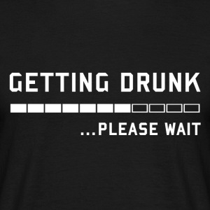 Getting Drunk, Please Wait - für Biertrinker 1 T-Shirts - Männer T-Shirt