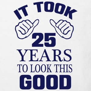IT HAS TO LOOK 25 YEARS LASTED, SO GOOD! Shirts - Kids' Organic T-shirt