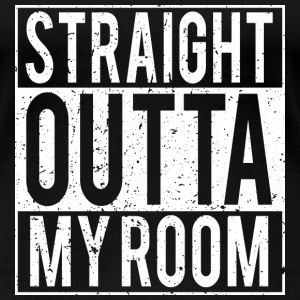 Straight Outta My Room - Women's Premium T-Shirt