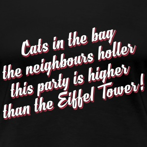 This party is higher than the Eiffel Tower full  T-Shirts - Frauen Premium T-Shirt